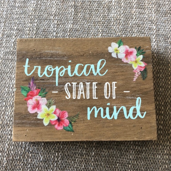 """NWOT Anthropologie """"tropical state of mind"""" sign"""